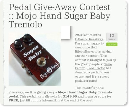 http://www.effectsbay.com/2009/12/pedal-give-away-contest-mojo-hand-sugar-baby-tremolo/