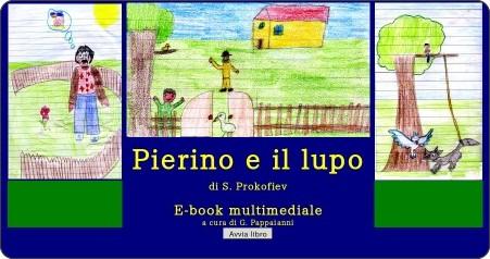 http://www.didattikamente.net/Pierino_e_il_lupo/E-book/avvio.html