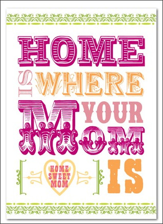 http://www.tinyprints.com/greeting/product/24703/mothers_day_greeting_cards_home_sweet_mom.html