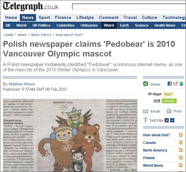 http://www.telegraph.co.uk/news/newstopics/howaboutthat/7187027/Polish-newspaper-claims-Pedobear-is-2010-Vancouver-Olympic-mascot.html