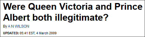 http://www.dailymail.co.uk/femail/article-1158993/Were-Queen-Victoria-Prince-Albert-illegitimate.html
