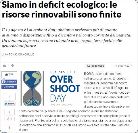 http://www.repubblica.it/ambiente/2014/08/19/news/da_oggi_scatta_il_deficit_ecologico_le_risorse_rinnovabili_sono_finite-93688473/?ref=HRER1-1