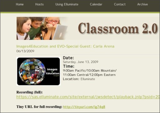 http://live.classroom20.com/1/post/2009/06/images4education-and-evo-special-guest-carla-arena.html