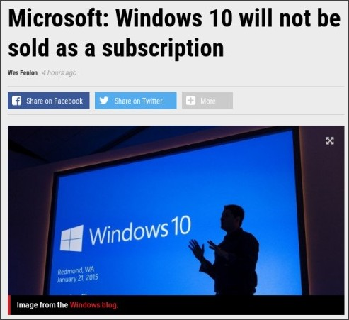http://www.pcgamer.com/microsoft-windows-10-will-not-be-sold-as-a-subscription/