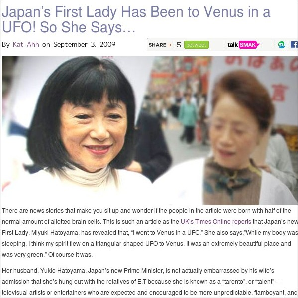http://www.twirlit.com/2009/09/03/japans-first-lady-has-been-to-venus-in-a-ufo-so-she-says/