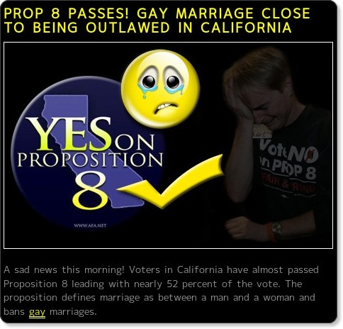 http://www.ohlalamag.com/en/2008/11/prop-8-passes-gay-marriage-outlawed-in-california.html