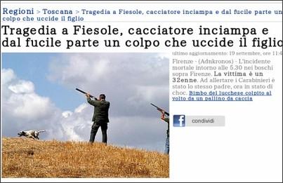 http://www.adnkronos.com/IGN/Regioni/Toscana/Tragedia-a-Fiesole-cacciatore-inciampa-e-dal-fucile-parte-un-colpo-che-uccide-il-figlio_313709718527.html