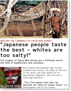 http://www.bild.de/BILD/news/bild-english/world-news/2008/12/12/cannibals-in-papua-new-guinea/japanese-taste-best-whites-are-too-salty.html