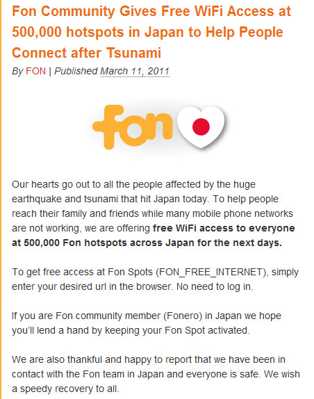 http://blog.fon.com/en/archive/fon/fon-community-gives-free-wifi-access-at-500000-hotspots-in-japan-to-help-people-connect-after-tsunami.html