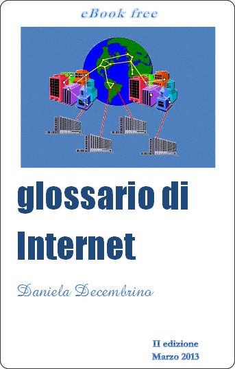 http://www.atuttascuola.it/collaborazione/decembrino/files/glossarioInternet.pdf