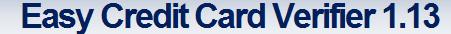 http://www.softpedia.com/get/Others/Finances-Business/Easy-Credit-Card-Verifier.shtml