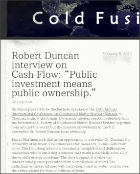 http://coldfusionnow.wordpress.com/2011/02/06/robert-duncan-interview-on-cash-flow-public-investment-means-public-ownership/