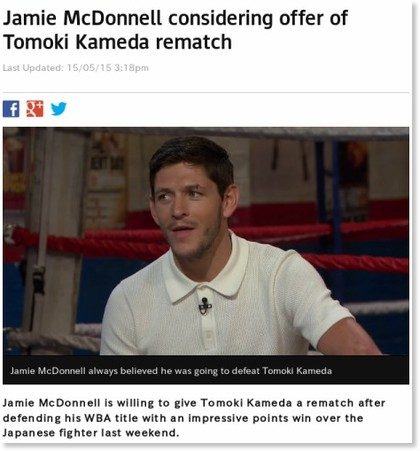 http://www1.skysports.com/watch/tv-shows/ringside/news/9850199/jamie-mcdonnell-considering-offer-of-tomoki-kameda-rematch