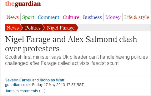http://www.guardian.co.uk/politics/2013/may/17/nigel-farage-alex-salmond-clash-protesters