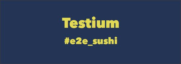 http://azu.github.io/slide/e2e_sushi/testium.html