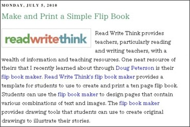 http://www.freetech4teachers.com/2010/07/make-and-print-simple-flip-book.html?utm_source=feedburner&utm_medium=feed&utm_campaign=Feed%3A+freetech4teachers%2FcGEY+(Free+Technology+for+Teachers)&utm_content=Bloglines