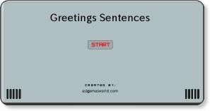 http://www.eslgamesworld.com/members/games/grammar/sentences/greetings/greetings.html