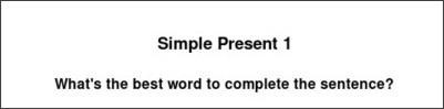 http://web2.uvcs.uvic.ca/elc/studyzone/330/grammar/pres1.htm