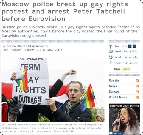 http://www.telegraph.co.uk/news/worldnews/europe/russia/5334909/Moscow-police-break-up-gay-rights-protest-and-arrest-Peter-Tatchell-before-Eurovision.html