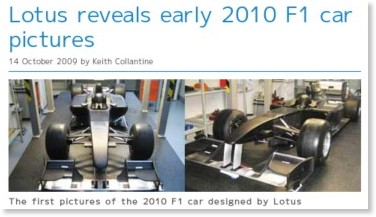 http://www.f1fanatic.co.uk/2009/10/14/lotus-reveals-early-2010-f1-car-pictures/