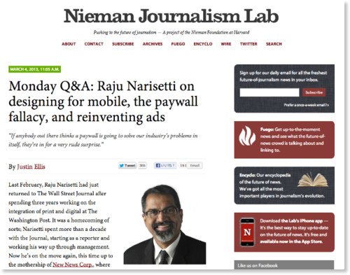 http://www.niemanlab.org/2013/03/monday-qa-raju-narisetti-on-designing-for-mobile-the-paywall-fallacy-and-reinventing-ads/
