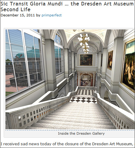 http://primperfectblog.wordpress.com/2011/12/15/sic-transit-gloria-mundi-the-dresden-art-museum-closes-in-second-life/