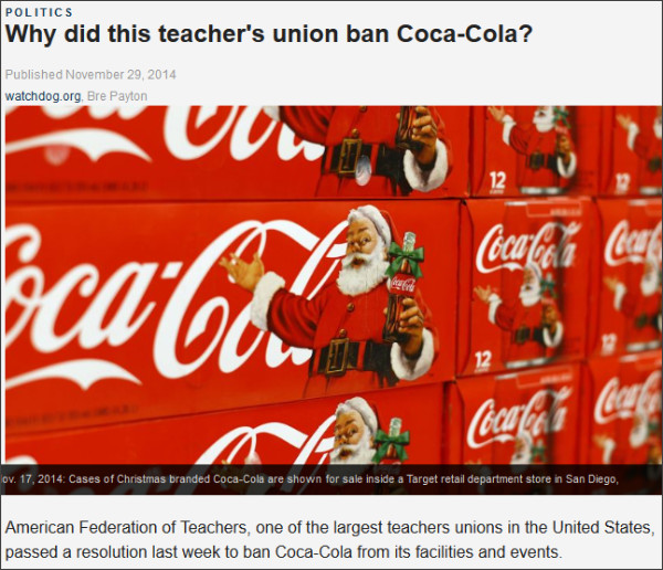 http://www.foxnews.com/politics/2014/11/29/why-did-this-teacher-union-ban-coca-cola/