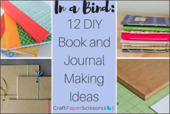 https://www.craftpaperscissors.com/bind-12-diy-book-journal-making-ideas/