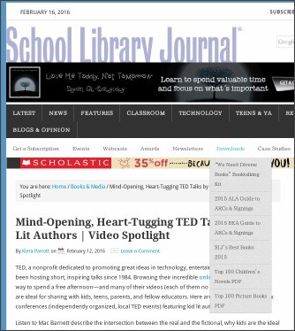 http://www.slj.com/2016/02/books-media/mind-opening-heart-tugging-ted-talks-by-kid-lit-authors-video-spotlight