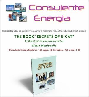 http://www.consulente-energia.com/cold-fusion-book-secrets-e-cat-by-mario-menichella-secret-ecat-andrea-rossi-focardi-energy-catalyzer.html