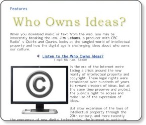 http://www.cbc.ca/ideas/features/who-owns-ideas/index.html