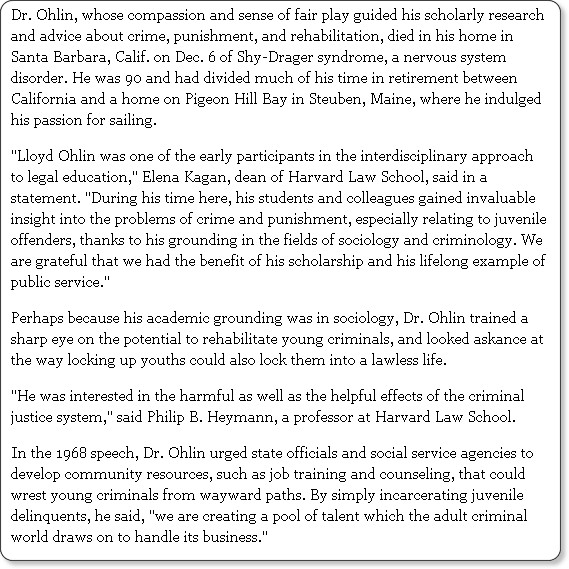 http://www.boston.com/bostonglobe/obituaries/articles/2008/12/29/lloyd_ohlin_at_90_taught_criminal_law_at_harvard/?page=1