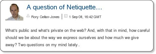 http://www.bbc.co.uk/blogs/technology/2008/09/a_question_of_netiquette.html