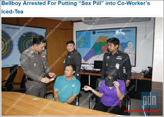 http://www.pattayadailynews.com/en/2011/07/20/pattaya-bellboy-arrested-for-putting-sex-pill-into-co-workers-iced-tea/