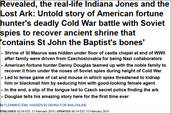http://www.dailymail.co.uk/news/article-2950343/Extraordinary-untold-story-real-life-Indiana-Jones-risked-assassination-seduction-deadly-race-against-Soviet-spies-dig-priceless-Christian-Lost-Ark-buried-castle-floor.html