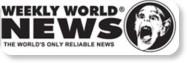 http://weeklyworldnews.com/