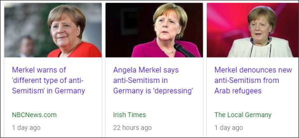 https://www.google.com/search?source=hp&ei=bk_fWpGDJMfQjwPq16LQDw&q=Merkel+Anti-Semitism&oq=Merkel+Anti-Semitism&gs_l=psy-ab.3...1450.9110.0.9478.15.15.0.0.0.0.150.1866.0j15.15.0....0...1.1j2.64.psy-ab..0.5.714...0j0i131k1j0i10k1j0i22i30k1.0.XcTXERQdMLc