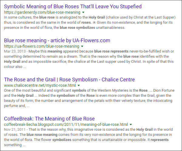 https://www.google.com/search?ei=ZrydWuuOIZCCjwPUlJ_ACQ&q=Symbolic+Meaning+of+Blue+Roses+Holy+Grail&oq=Symbolic+Meaning+of+Blue+Roses+Holy+Grail&gs_l=psy-ab.3...16957.21273.0.21860.11.11.0.0.0.0.248.2024.0j5j5.10.0....0...1c..64.psy-ab..1.9.1821...0i22i30k1j33i22i29i30k1j33i160k1j33i21k1.0.IPsf8LExgMs