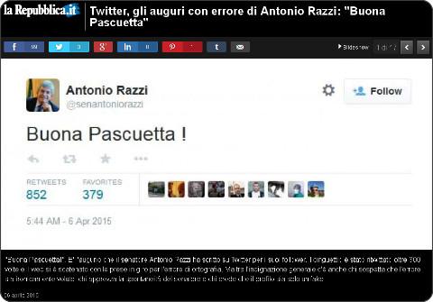 http://www.repubblica.it/politica/2015/04/06/foto/twitter_gli_auguri_con_errore_di_antonio_razzi_buona_pascuetta_-111331060/1/?ref=HRESS-1#1