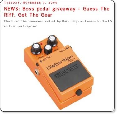 http://www.iheartguitarblog.com/2009/11/news-boss-pedal-giveaway-guess-riff-get.html