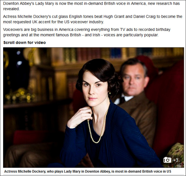 http://www.dailymail.co.uk/news/article-3066813/How-Lady-Mary-set-voice-America-Downton-Star-Michelle-Dockery-s-cut-glass-accent-desired-voiceover-work.html