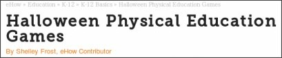 http://www.ehow.com/list_5903248_halloween-physical-education-games.html