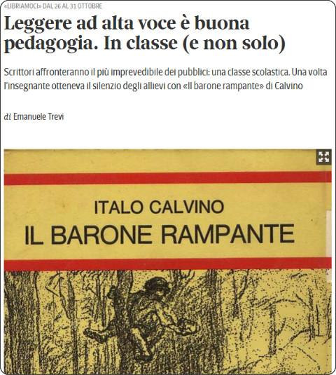 http://www.corriere.it/scuola/secondaria/15_ottobre_01/libriamoci-letture-alta-voce-classe-scuola-emanuele-trevi-barone-rampante-2e97cf84-6841-11e5-8caa-10c7357f56e4.shtml