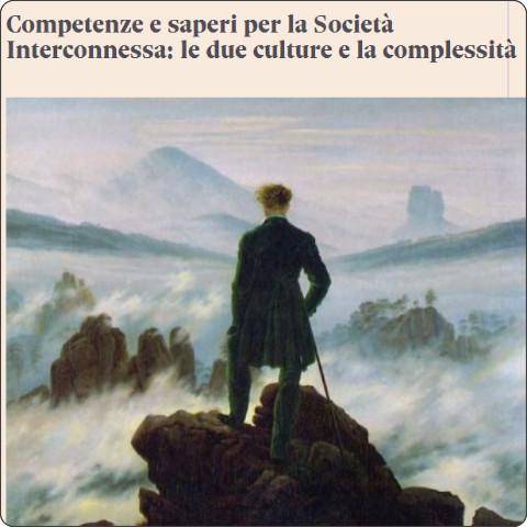 http://pierodominici.nova100.ilsole24ore.com/2015/07/28/competenze-e-saperi-per-la-societa-interconnessa-le-due-culture-e-la-complessita/