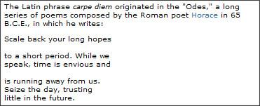 http://www.poets.org/viewmedia.php/prmMID/20258?utm_source=poetsupdate_122908&utm_medium=newsletter&utm_campaign=content&utm_content=carpediempoems