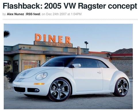 http://www.autoblog.com/2007/12/24/flashback-2005-vw-ragster-concept/