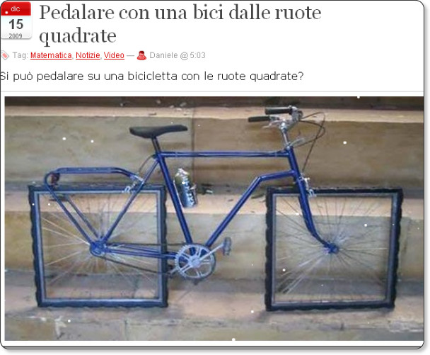 http://lnx.sinapsi.org/wordpress/2009/12/15/pedalare-con-una-bici-dalle-ruote-quadrate/?utm_source=feedburner&utm_medium=feed&utm_campaign=Feed%3A+LosmosiDelleIdee+%28L%27Osmosi+delle+Idee%29&utm_content=Google+Reader