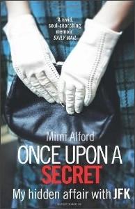 http://www.ebay.com/itm/ONCE-UPON-A-SECRET-ALFORD-MIMI-/111322553691?pt=AU_Non_Fiction_Books_2&hash=item19eb575d5b#ht_684wt_851
