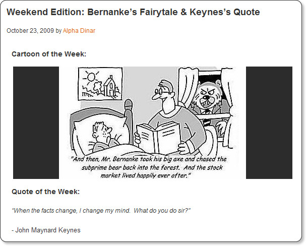 http://www.alphadinar.com/2009/10/23/weekend-edition-bernankes-fairytale-keyness-quote/