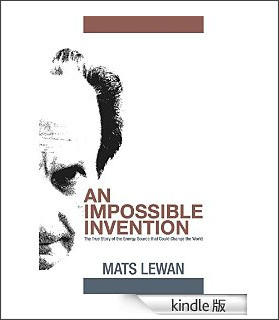 http://www.amazon.co.jp/Impossible-Invention-Energy-Source-Change-ebook/dp/B00O38417S/